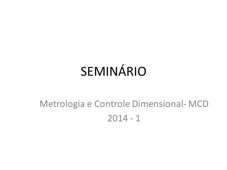 Metrologia e Controle Dimensional- MCD 2014 - 1