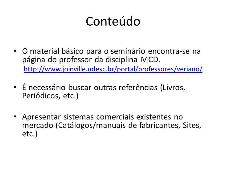 Conteúdo O material básico para o seminário encontra-se na página do professor da disciplina MCD.