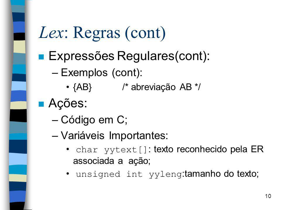 Lex: Regras (cont) Expressões Regulares(cont): Ações: Exemplos (cont):