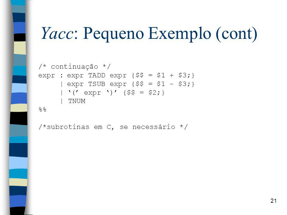 Yacc: Pequeno Exemplo (cont)