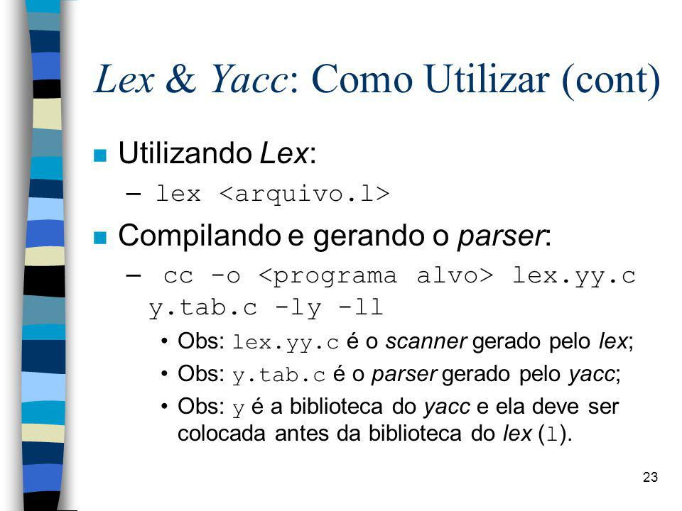 Lex & Yacc: Como Utilizar (cont)