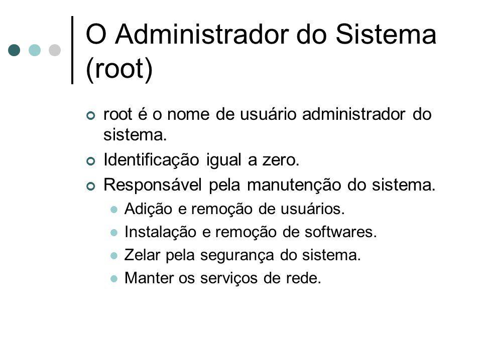 O Administrador do Sistema (root)