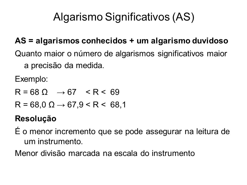 Algarismo Significativos (AS)