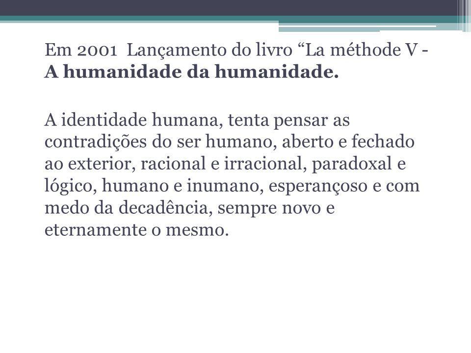 Em 2001 Lançamento do livro La méthode V - A humanidade da humanidade.