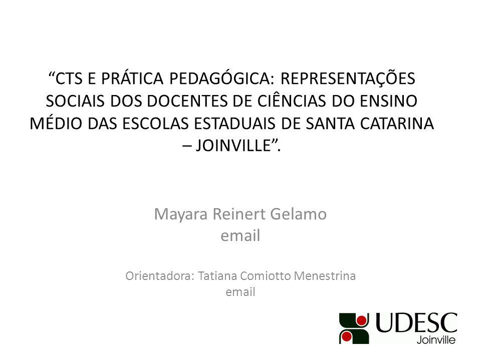 Mayara Reinert Gelamo email Orientadora: Tatiana Comiotto Menestrina