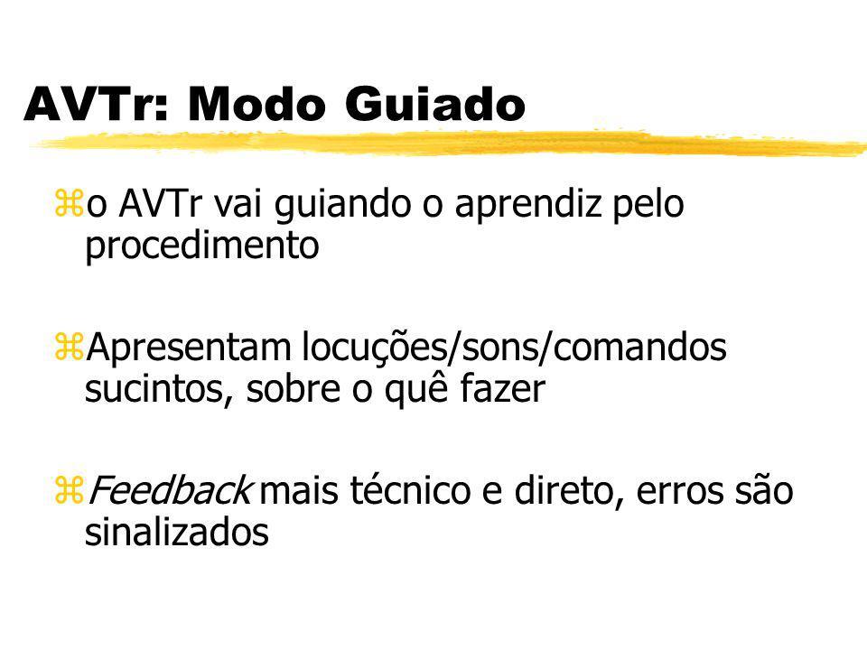 AVTr: Modo Guiado o AVTr vai guiando o aprendiz pelo procedimento