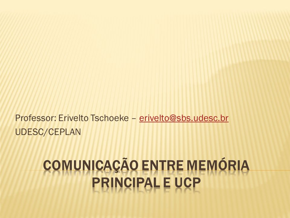 COMUNICAÇÃO ENTRE MEMÓRIA PRINCIPAL E UCP
