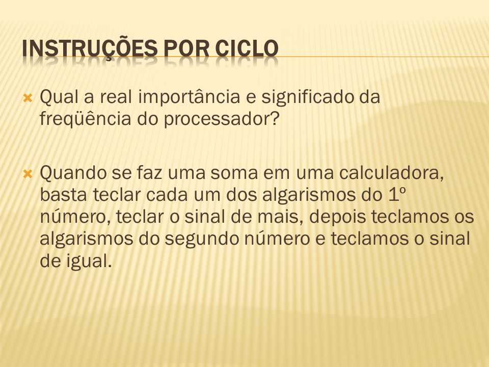 Instruções por ciclo Qual a real importância e significado da freqüência do processador