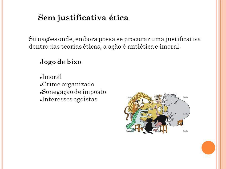Sem justificativa ética