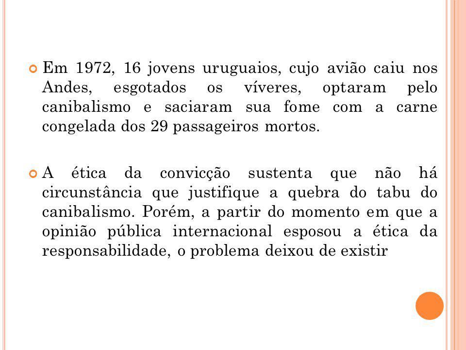 Em 1972, 16 jovens uruguaios, cujo avião caiu nos Andes, esgotados os víveres, optaram pelo canibalismo e saciaram sua fome com a carne congelada dos 29 passageiros mortos.