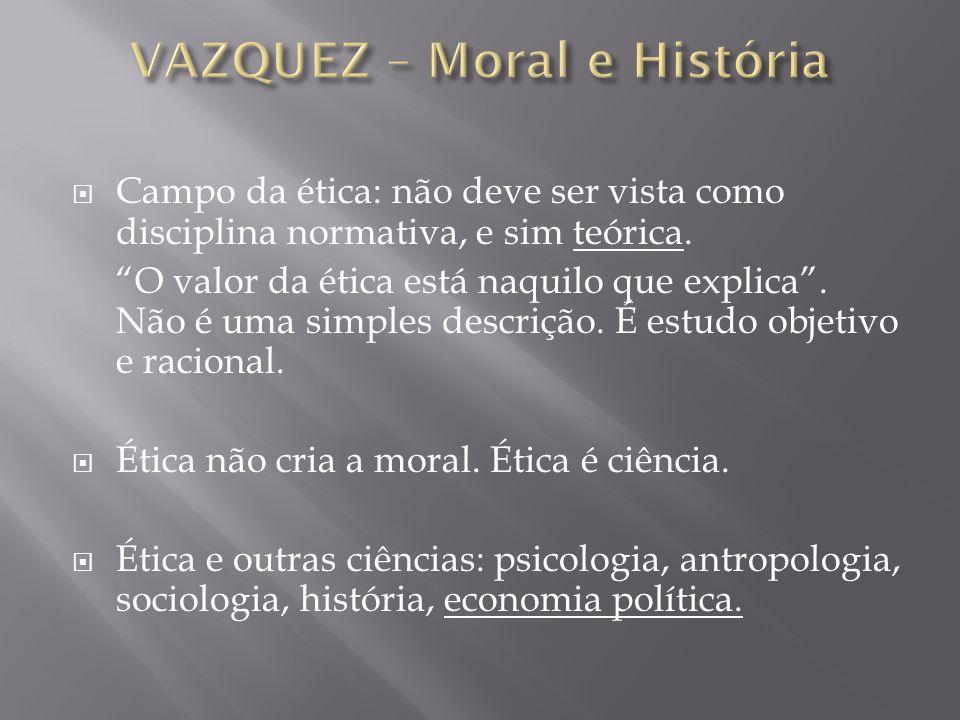 VAZQUEZ – Moral e História