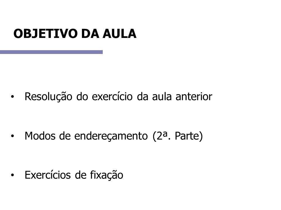 OBJETIVO DA AULA Resolução do exercício da aula anterior