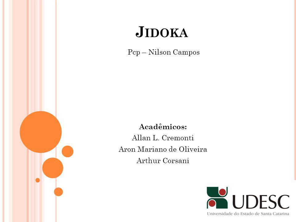 Acadêmicos: Allan L. Cremonti Aron Mariano de Oliveira Arthur Corsani