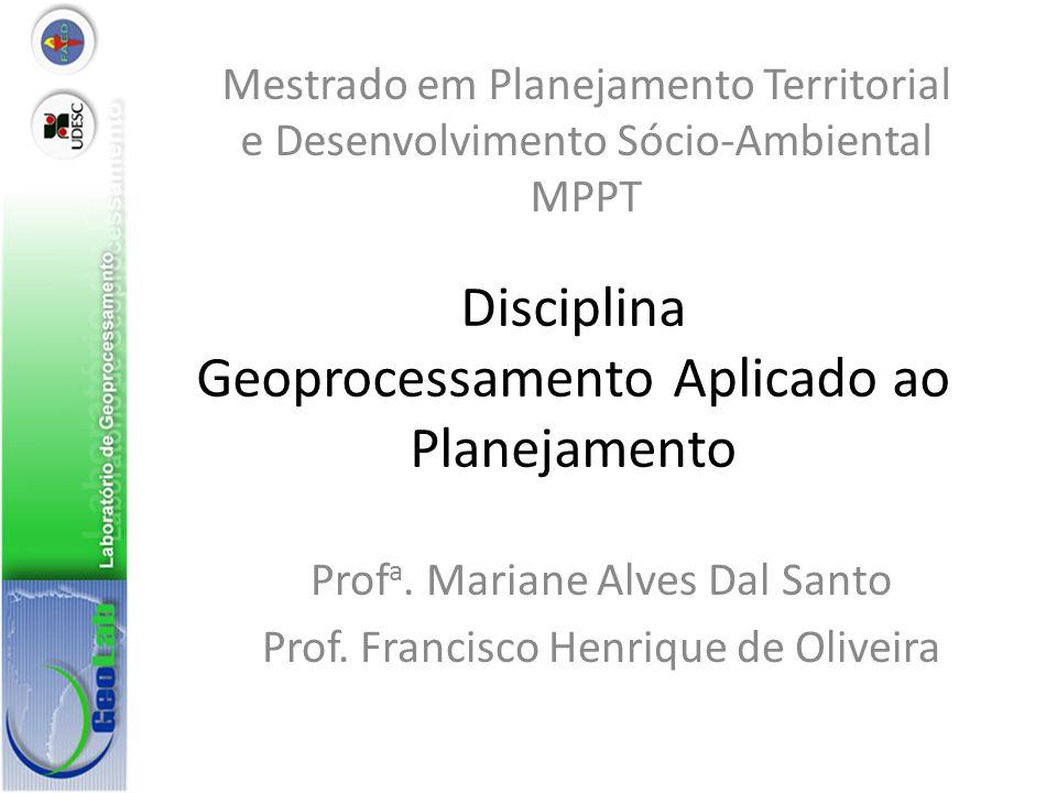 Disciplina Geoprocessamento Aplicado ao Planejamento