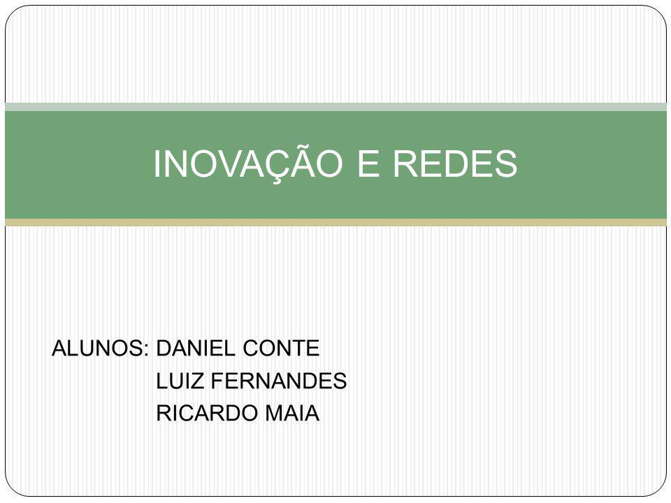 ALUNOS: DANIEL CONTE LUIZ FERNANDES RICARDO MAIA