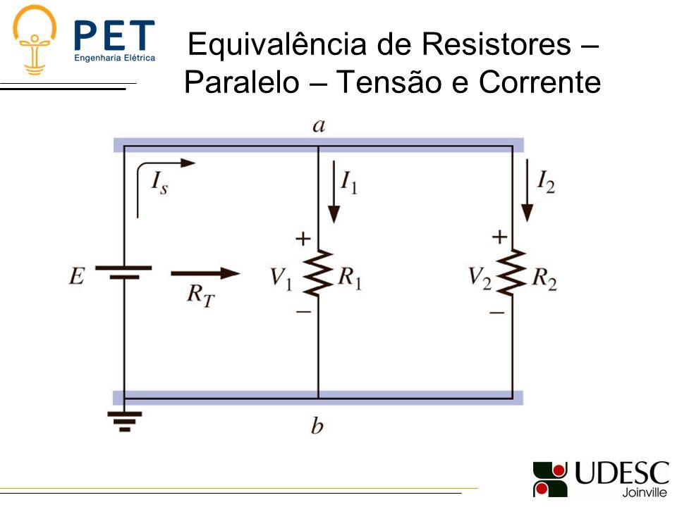Equivalência de Resistores – Paralelo – Tensão e Corrente