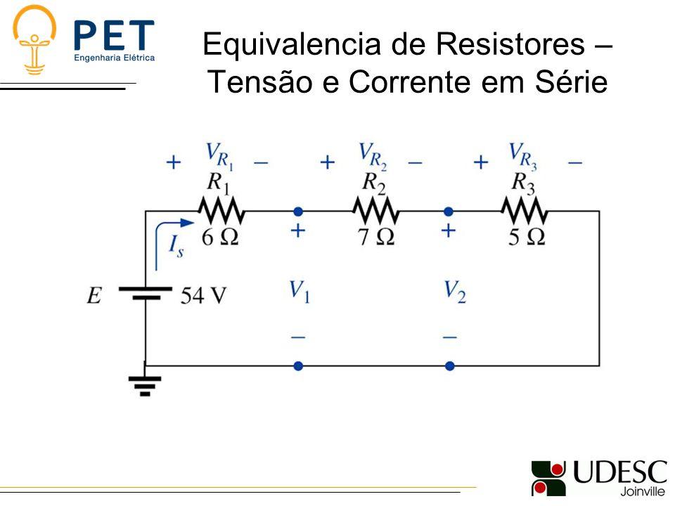 Equivalencia de Resistores – Tensão e Corrente em Série