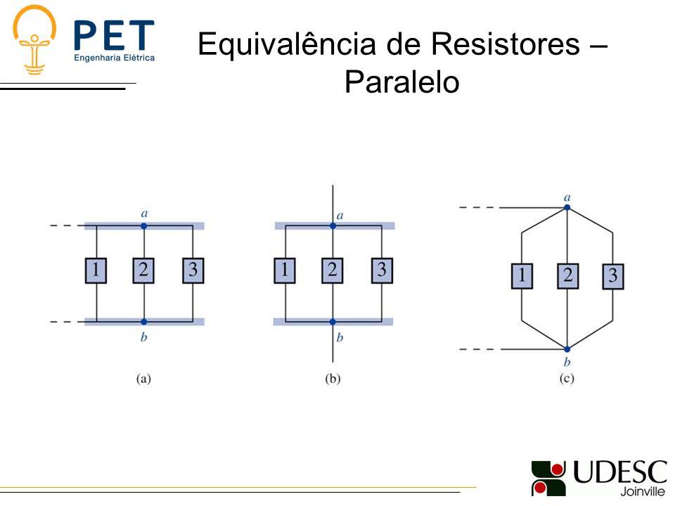 Equivalência de Resistores – Paralelo