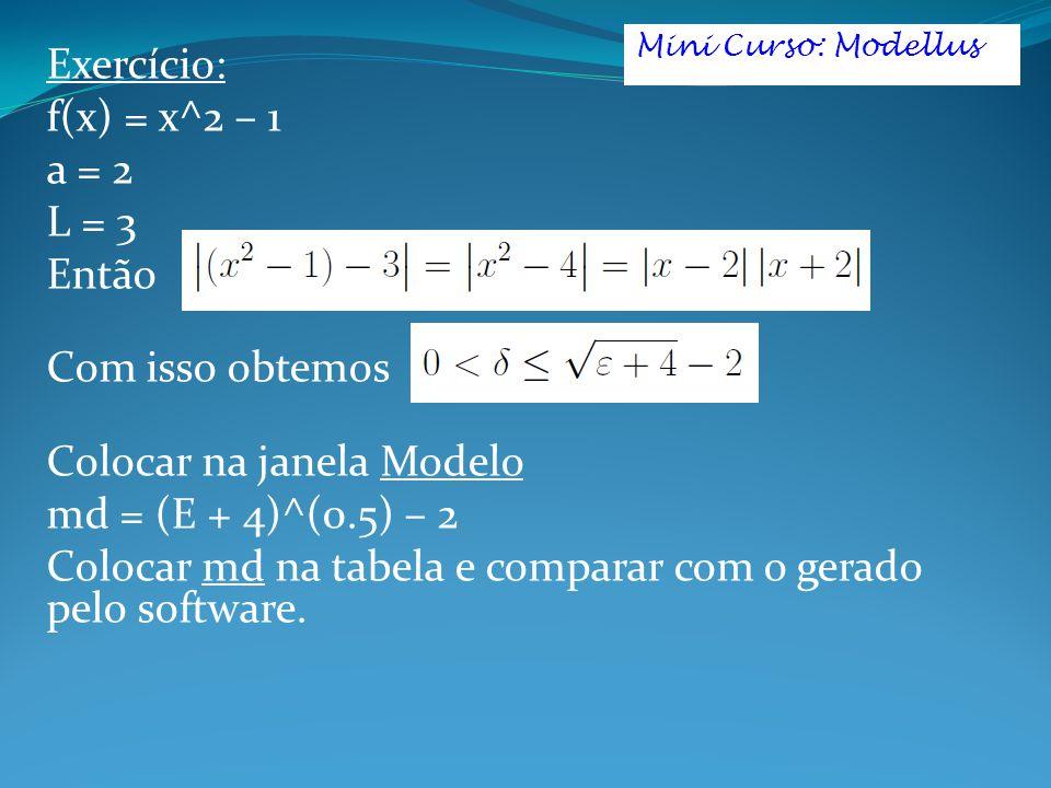 Colocar na janela Modelo md = (E + 4)^(0.5) – 2