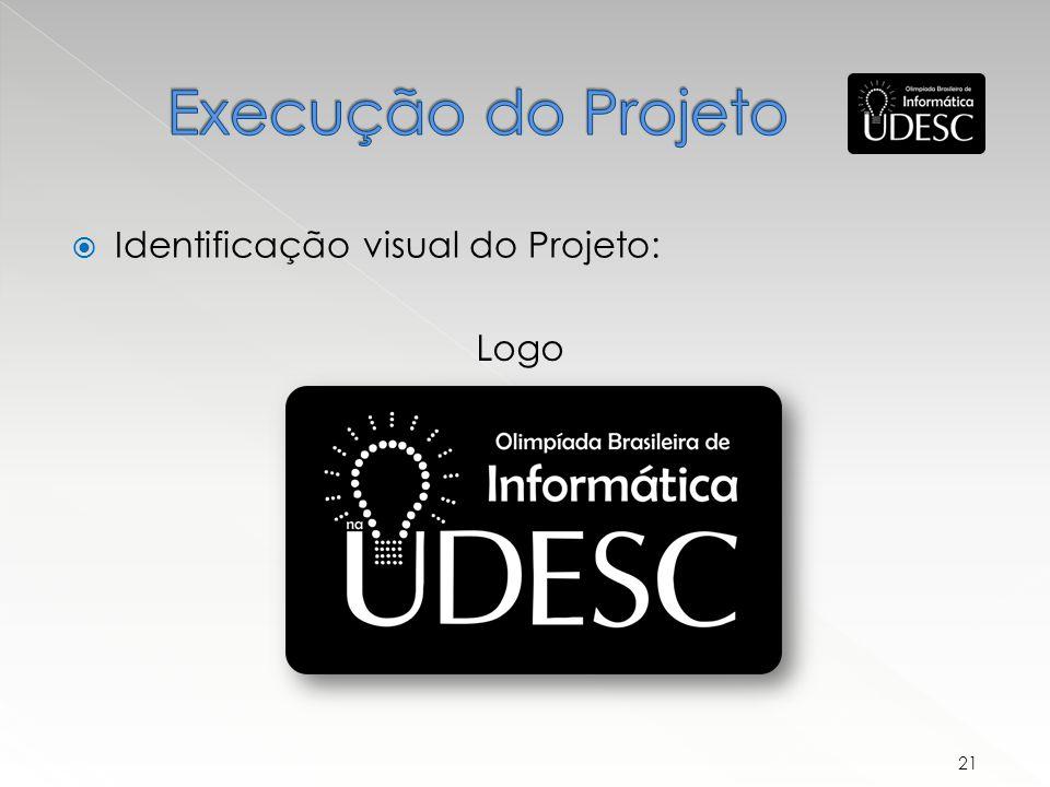 Execução do Projeto Identificação visual do Projeto: Logo