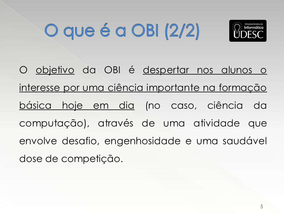 O que é a OBI (2/2)