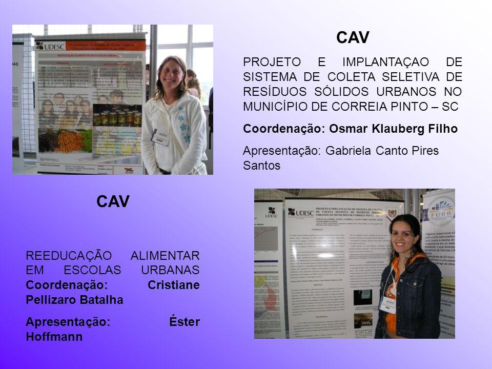 CAV PROJETO E IMPLANTAÇAO DE SISTEMA DE COLETA SELETIVA DE RESÍDUOS SÓLIDOS URBANOS NO MUNICÍPIO DE CORREIA PINTO – SC.