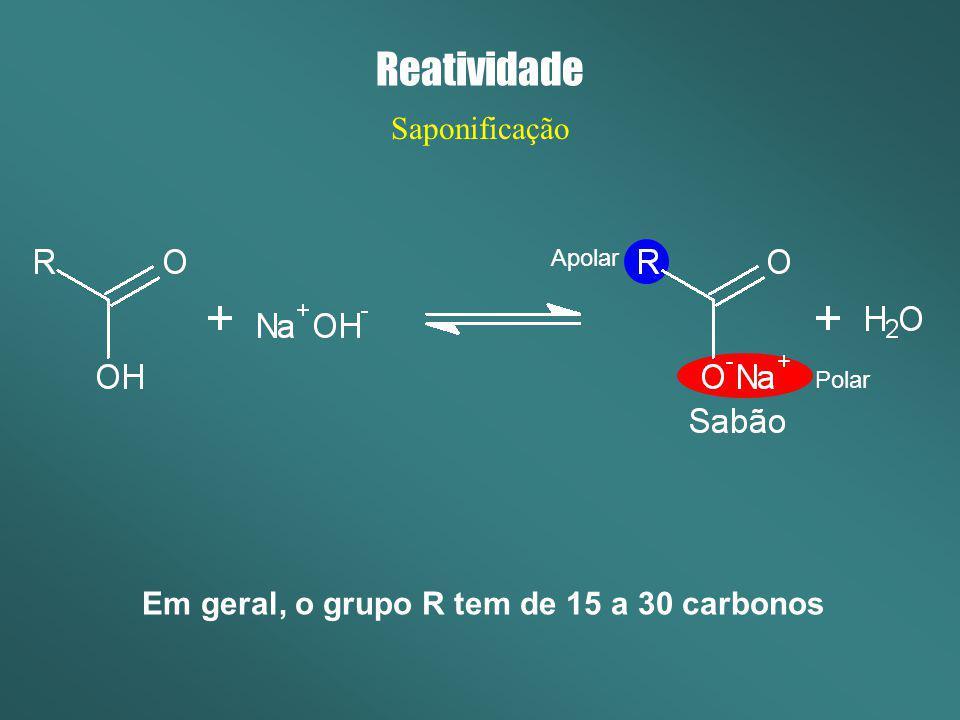 Em geral, o grupo R tem de 15 a 30 carbonos