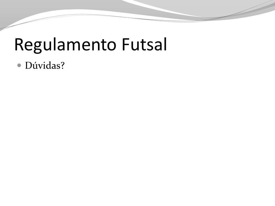 Regulamento Futsal Dúvidas