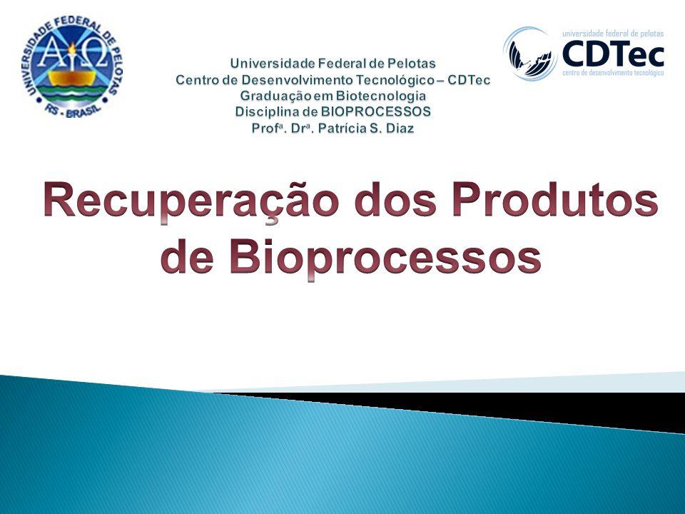 Recuperação dos Produtos de Bioprocessos