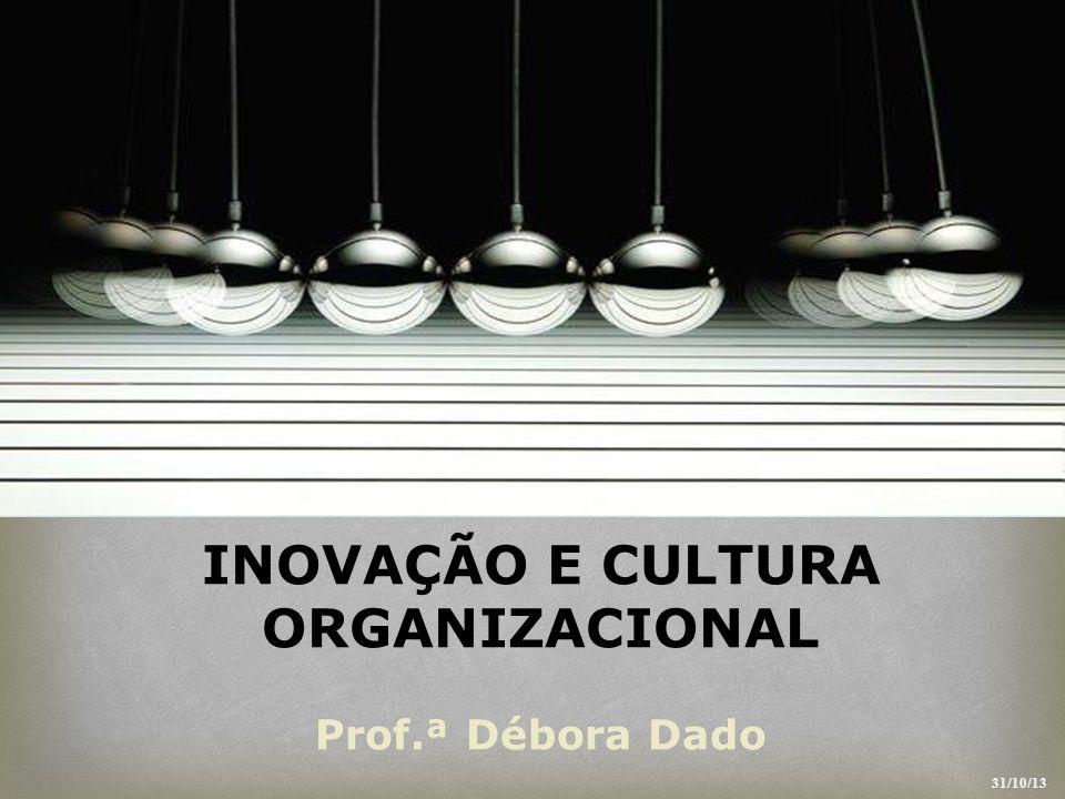 INOVAÇÃO E CULTURA ORGANIZACIONAL