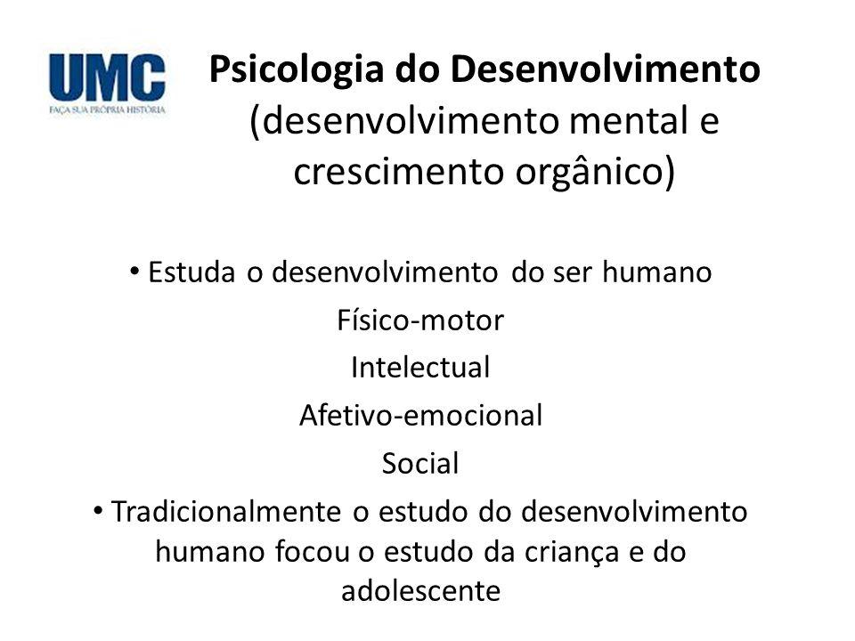 Estuda o desenvolvimento do ser humano