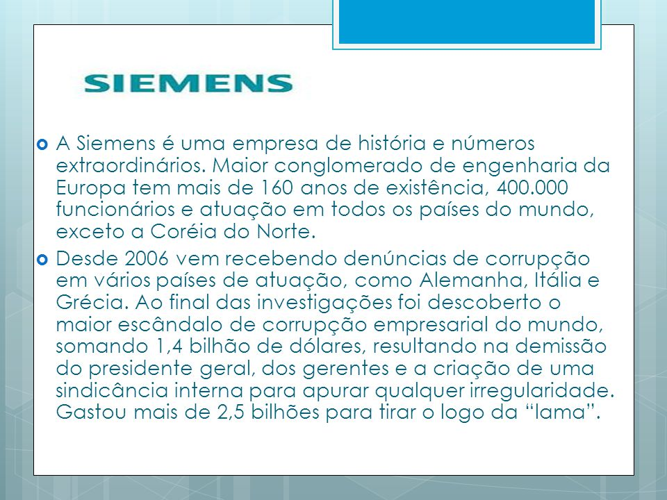 A Siemens é uma empresa de história e números extraordinários