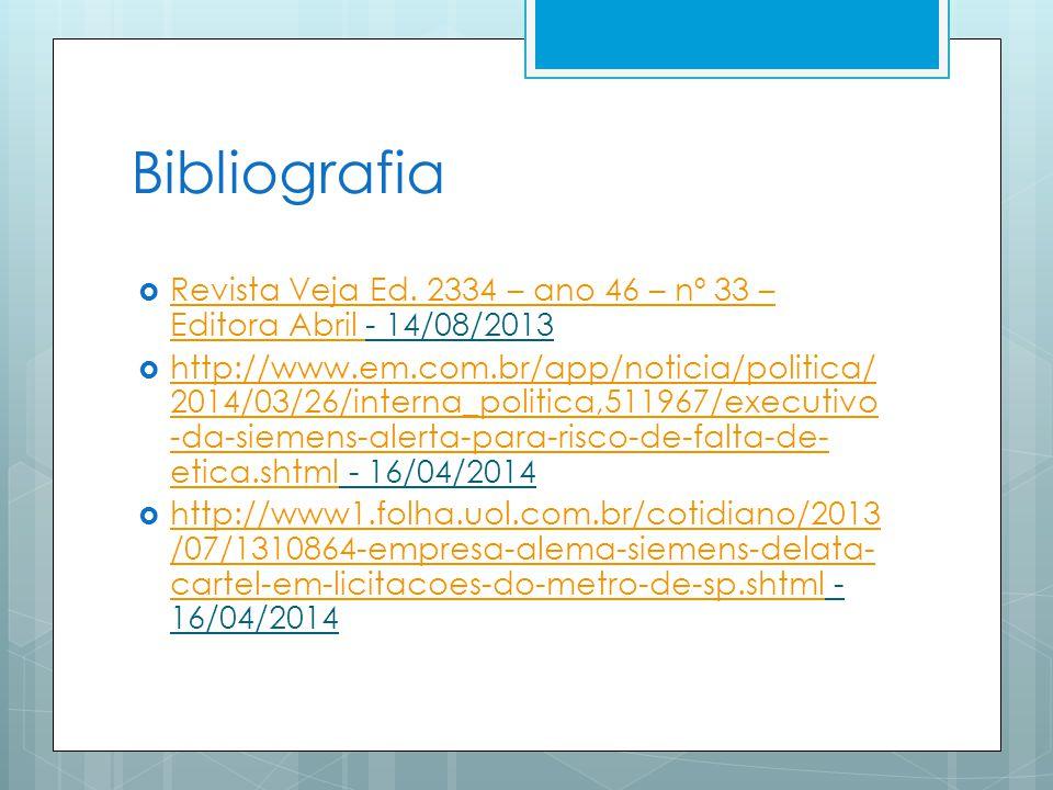Bibliografia Revista Veja Ed. 2334 – ano 46 – nº 33 – Editora Abril - 14/08/2013.