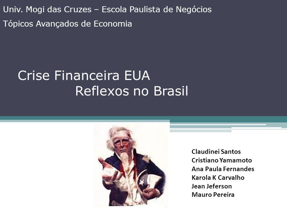 Crise Financeira EUA Reflexos no Brasil