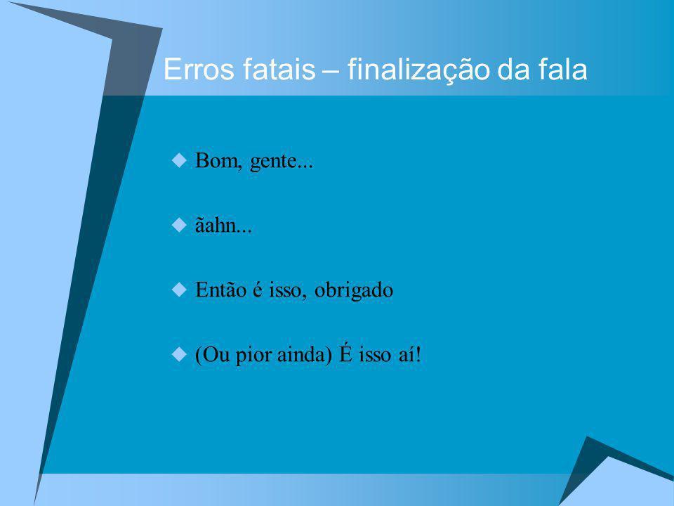 Erros fatais – finalização da fala