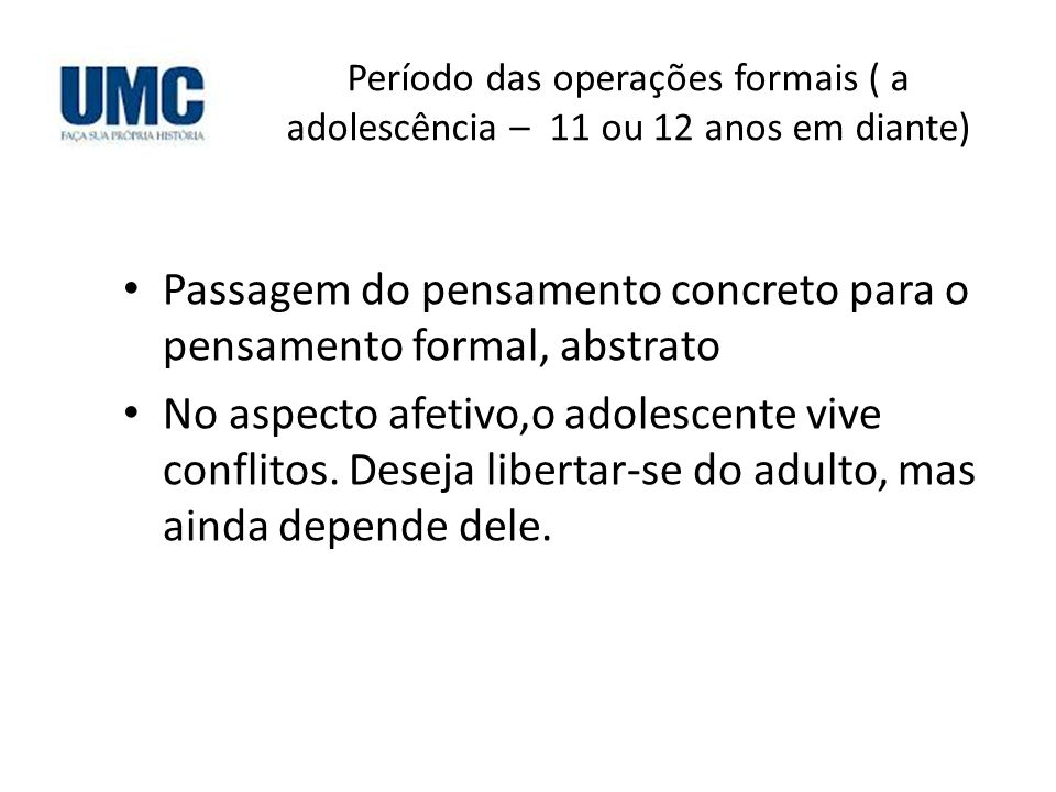 Passagem do pensamento concreto para o pensamento formal, abstrato