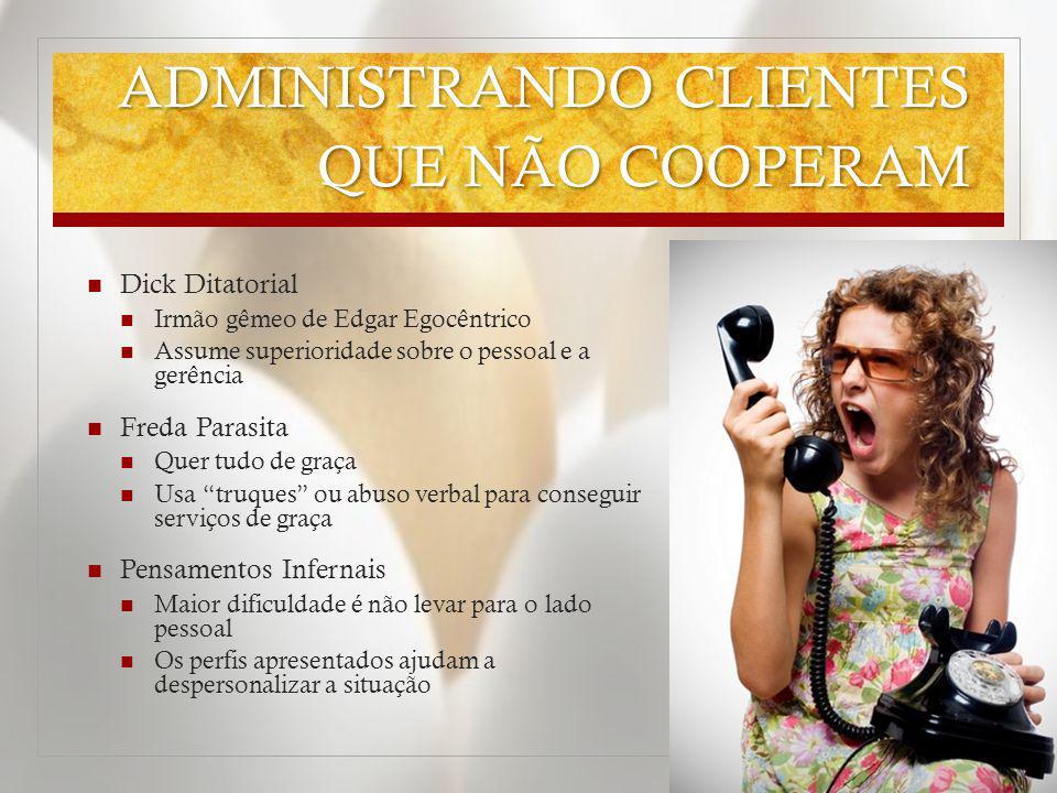 ADMINISTRANDO CLIENTES QUE NÃO COOPERAM