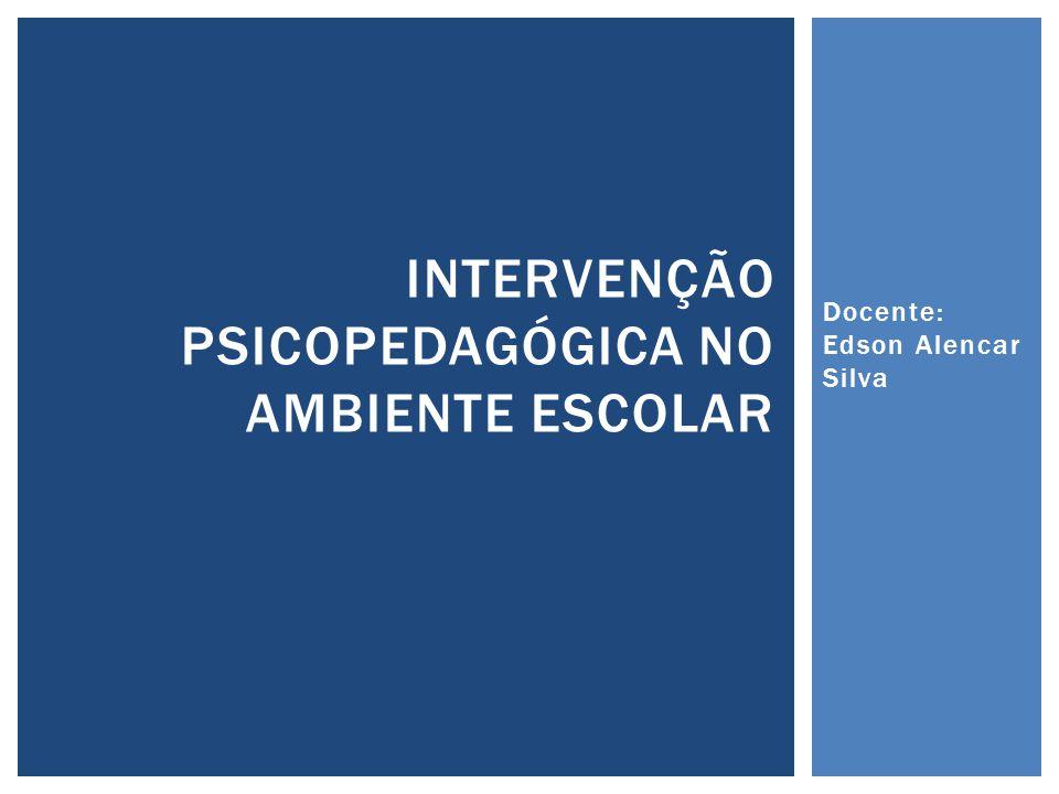 INTERVENÇÃO PSICOPEDAGÓGICA NO AMBIENTE ESCOLAR