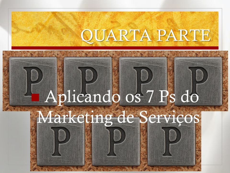 Aplicando os 7 Ps do Marketing de Serviços