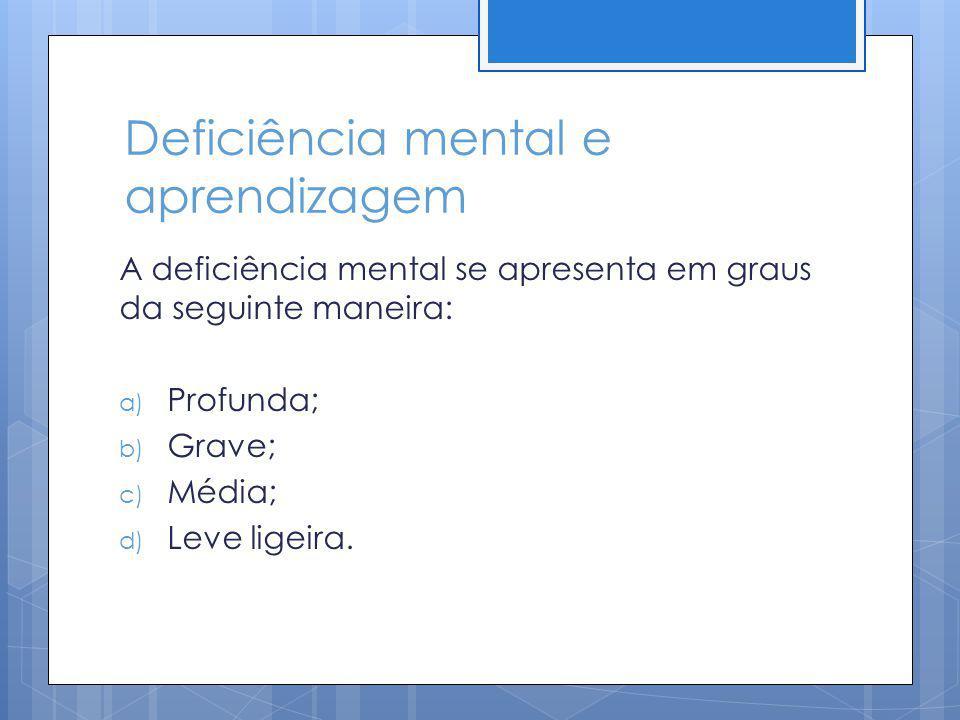 Deficiência mental e aprendizagem