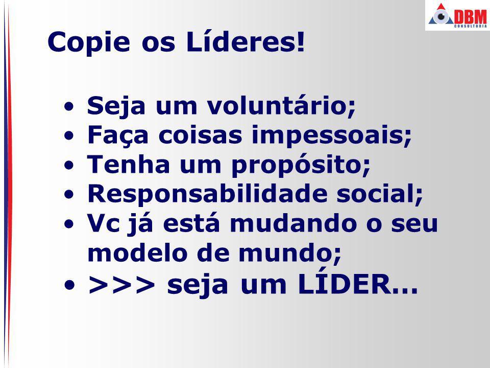 >>> seja um LÍDER…
