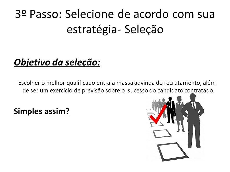 3º Passo: Selecione de acordo com sua estratégia- Seleção