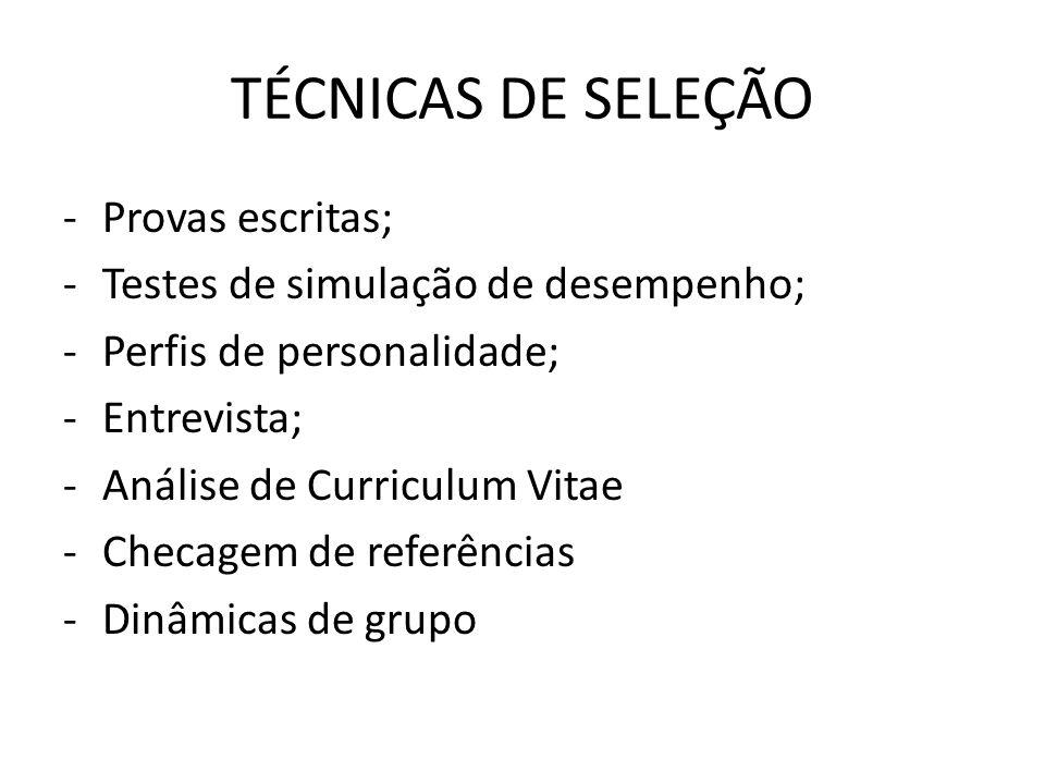 TÉCNICAS DE SELEÇÃO Provas escritas;