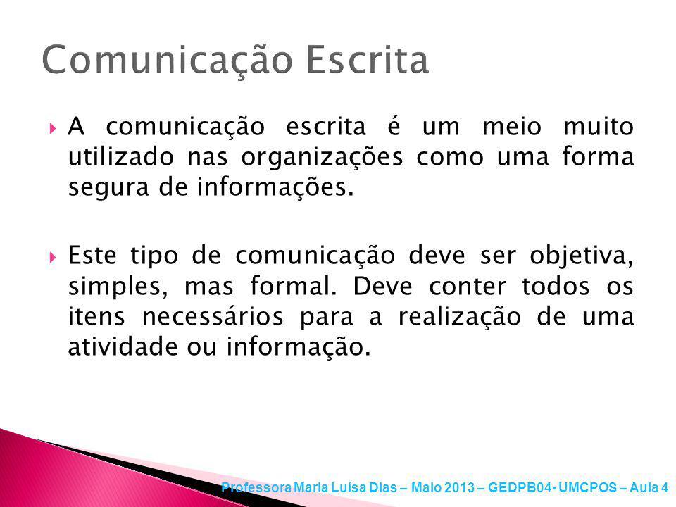 Comunicação Escrita A comunicação escrita é um meio muito utilizado nas organizações como uma forma segura de informações.