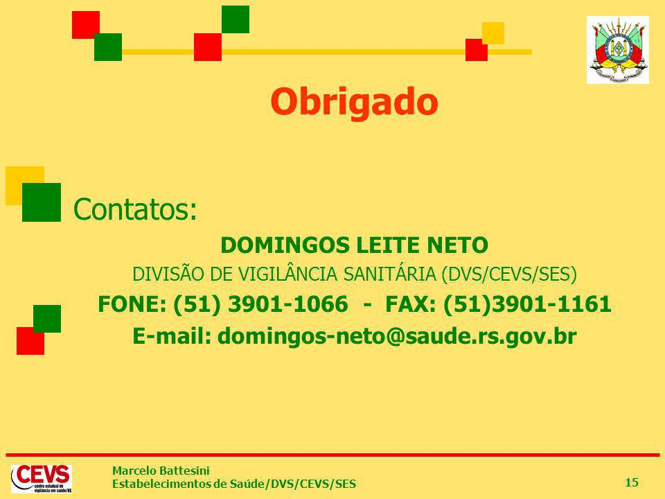 E-mail: domingos-neto@saude.rs.gov.br