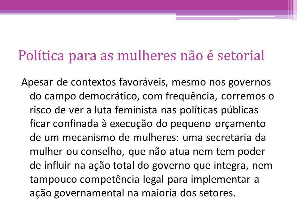 Política para as mulheres não é setorial