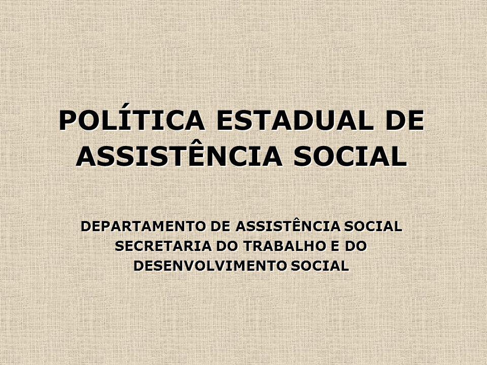 POLÍTICA ESTADUAL DE ASSISTÊNCIA SOCIAL