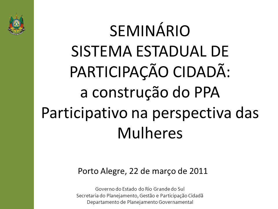 SEMINÁRIO SISTEMA ESTADUAL DE PARTICIPAÇÃO CIDADÃ: a construção do PPA Participativo na perspectiva das Mulheres