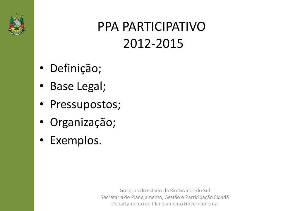 PPA PARTICIPATIVO 2012-2015 Definição; Base Legal; Pressupostos;