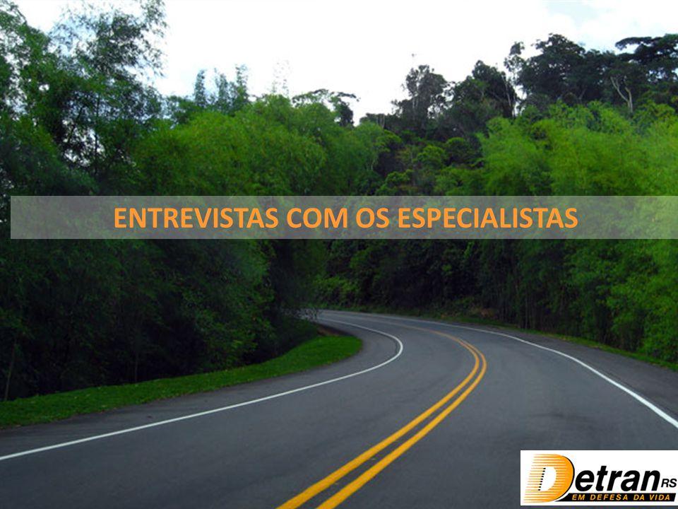 ENTREVISTAS COM OS ESPECIALISTAS